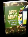 Apps Army - Be A Success At Marketing Your Apps!